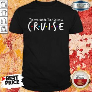 Official The One Where They Go On A Cruise Shirt