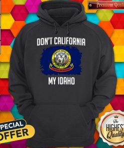 Perfect Don't California My Idaho Flag Hoodie