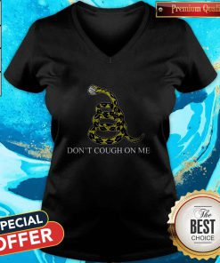 Perfect Dont Cough On Me V-neck
