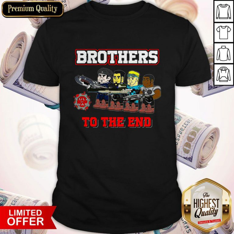 Perfect Lulz Of War Brothers To The End Shirt