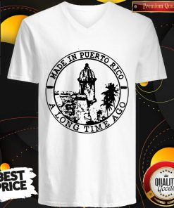 Perfect Made In Puerto Rico A Long Time Ago V-neck