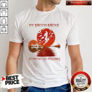 Perfect My Broom Broke So Now I Go Fishing Lady Sunset Shirt