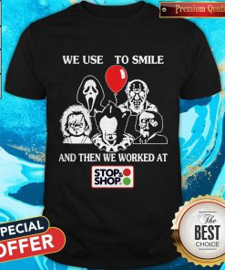 The Horror Characters Halloween We Used To Smile And Then We Worked At Stop Shop Shirt