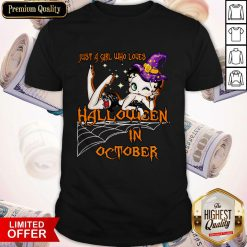 Top Just A Girl Who Loves Halloween In October Shirt