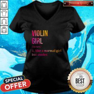 Top Violin Girl Noun Line A Normal Girl But Cooler V-neck