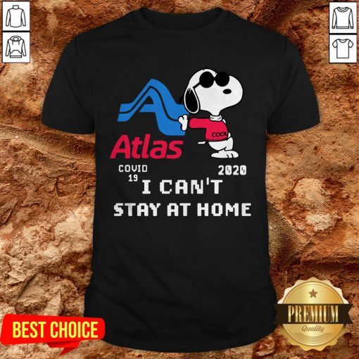 Atlas Snoopy Covid 19 2020 I Can't Stay At Home Shirt