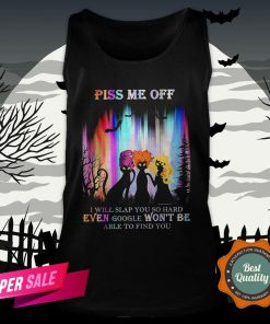 Cat Hocus Pocus Piss Me Off I Will Slap You So Hard Even Google Won't Be Able To Find You Tank Top