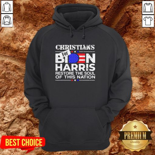 Christians For Joe Biden And Kamala Harris Restore The Soul Of This Nation American Hoodie
