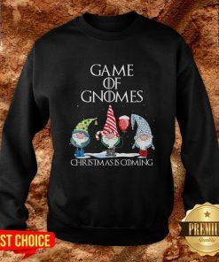 Game Of Gnomes Christmas Is Coming Sweatshirt