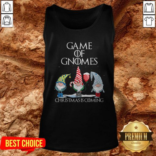Game Of Gnomes Christmas Is Coming Tank TopGame Of Gnomes Christmas Is Coming Tank Top