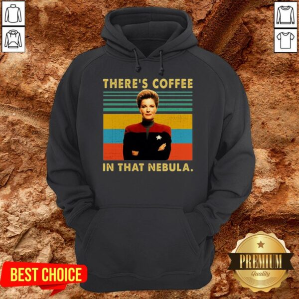 Kathryn Janeway There's Coffee In That Nebula Hoodie