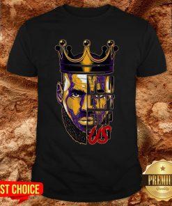 Lebron James King You Can't Stop ShirtLebron James King You Can't Stop Shirt
