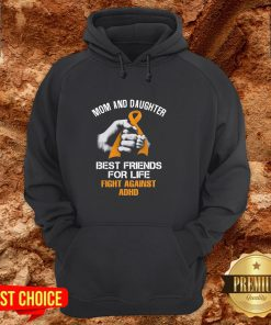 Mom And Daughter Best Friends For Life Fight Against Adhd Hoodie