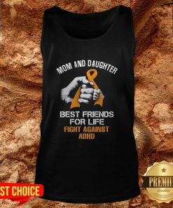 Mom And Daughter Best Friends For Life Fight Against Adhd Tank Top
