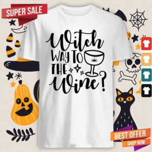 Nice Witch Way To The Wine Halloween Shirt