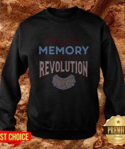 RBG May Her Memory Be A Revolution Sweatshirt