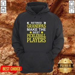 Retired Grandpas Make The Best Pickleball Players Hoodie