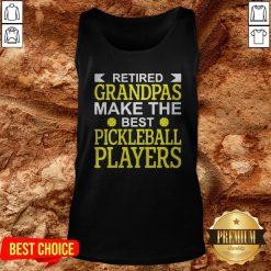 Retired Grandpas Make The Best Pickleball Players Tank Top