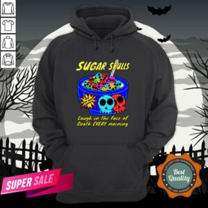 Sugar Skulls Cereal Laugh In The Face Of Death Every Morning Muertos Hoodie