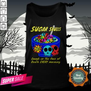 Sugar Skulls Cereal Laugh In The Face Of Death Every Morning Muertos Tank Top