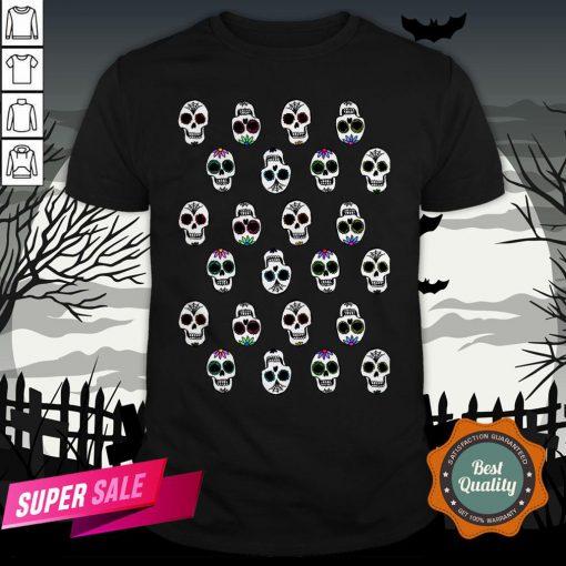 Sugar Skulls Dia De Muertos Day Of Dead In Mexican Shirt