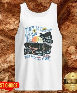 There Is A Road Between No Simple Highway The Dawn And The Dark Of Night Tank Top