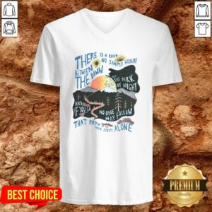 There Is A Road Between No Simple Highway The Dawn And The Dark Of Night V-neck