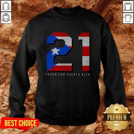 21 Proud For Puerto Rico American Flag Sweatshirt