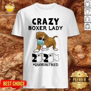 Beautiful Crazy Boxer Lady 2020 Quarantined Shirt - Design By Potatotees.com