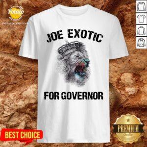 Beautiful Joe Exotic For Governor Shirt - Design By Potatotees.com