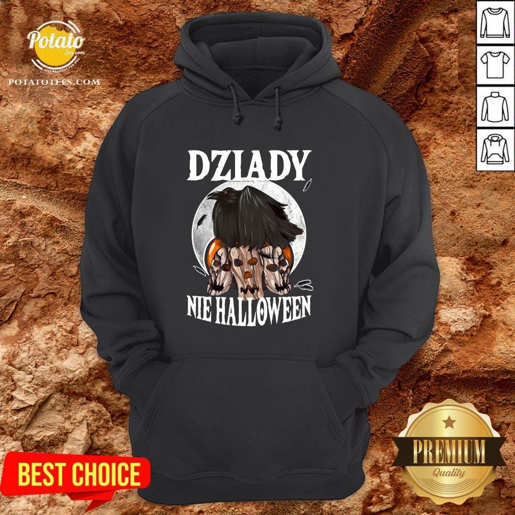 Beautiful Koszulka Dziady Nie Halloween Hoodie - Design By Potatotees.com