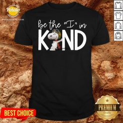 Beautiful Snoopy Be The I In Kind Shirt - Design By Potatotees.com