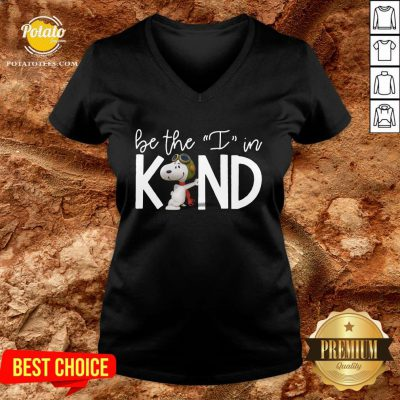 Beautiful Snoopy Be The I In Kind V-neck - Design By Potatotees.com