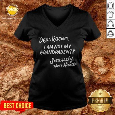 Dear Racism I Am Not My Grandparents Black History Month Premium V-neck - Design By Potatotees.com