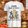 Dogs Make Me Happy Humans Make My Head Hurt Shirt - Design By Potatotees.com