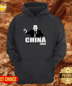 Donald Trump Says China Is Eating Your Lunch Hoodie
