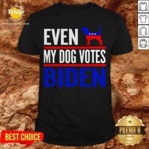 Even My Beagle Dog Votes Biden Democrat Election Shirt - Design By Potatotees.com