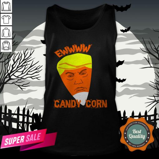Ewwww Candy Corn Anti Trump Halloween Tank TopEwwww Candy Corn Anti Trump Halloween Tank Top