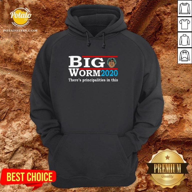 Funny Big Worm 2020 There's Principalities In This Hoodie - Design By Potatotees.com