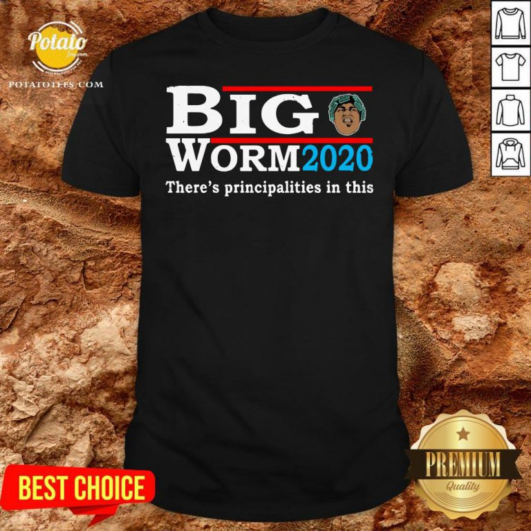 Funny Big Worm 2020 There's Principalities In This Shirt - Design By Potatotees.com