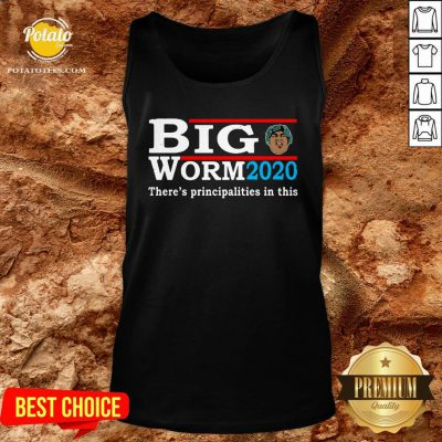Funny Big Worm 2020 There's Principalities In This Tank Top - Design By Potatotees.com