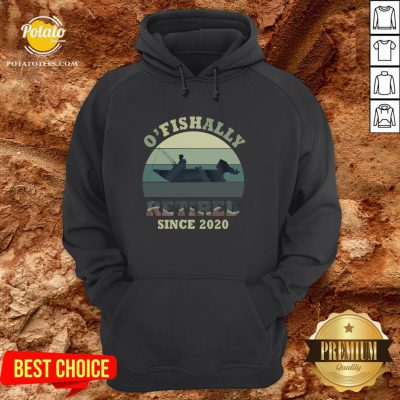 Funny O' Fishally Retired Since 2020 Vintage Hoodie - Design By Potatotees.com