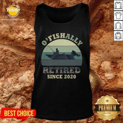 Funny O' Fishally Retired Since 2020 Vintage Shirt - Design By Potatotees.com