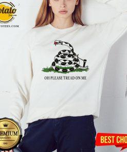 Gadsden Flag Oh Please Tread On Me Sweatshirt - Design By Potatotees.com