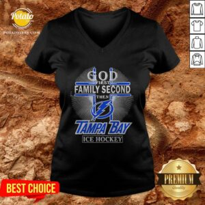 God First Family Second Then Tampa Bay Lightning Ice Hockey V-neck