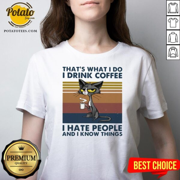 Good Cat That's What I Do I Drink Coffee I Hate People And I Now Things Vintage V-neck - Design By Potatotees.com