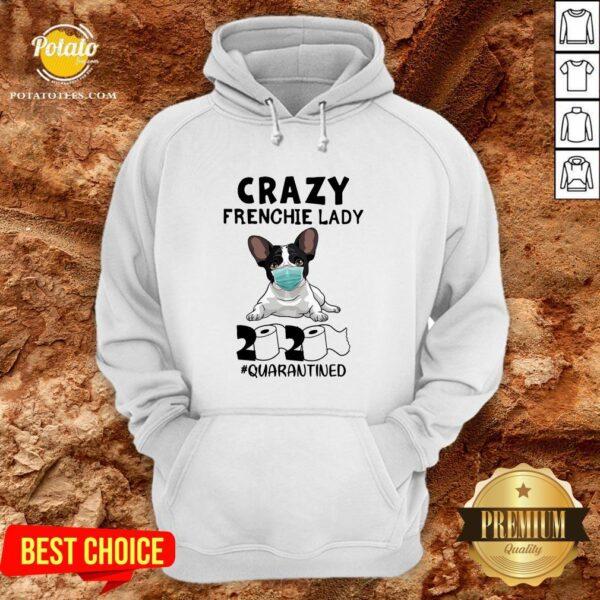 Good Crazy Frenchie Lady 2020 Quarantined Hoodie - Design By Potatotees.com