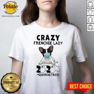 Good Crazy Frenchie Lady 2020 Quarantined V-neck - Design By Potatotees.com