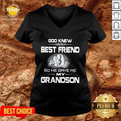Good God Knew I Needed A Best Friend So He Gave Me My Grandson V-neck - Design By Potatotees.com