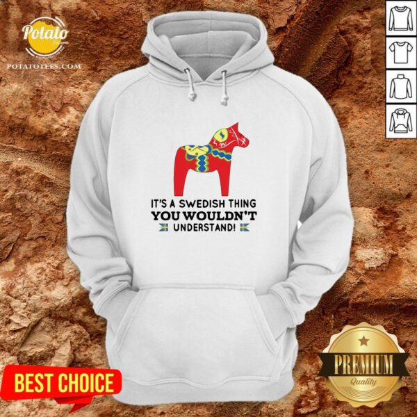 Good Unicorn Horse It's A Swedish Thing You Wouldn't Understand Hoodie - Design By Potatotees.com